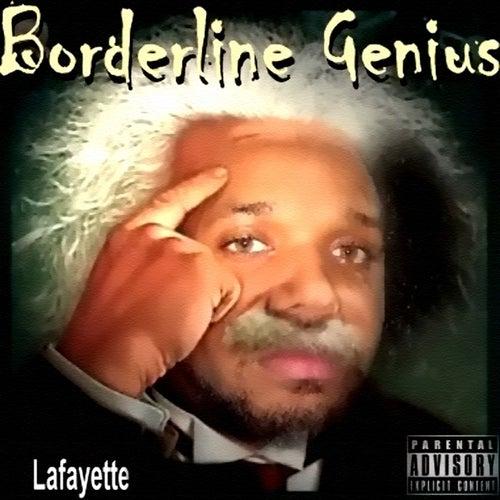 Borderline Genius von Lafayette