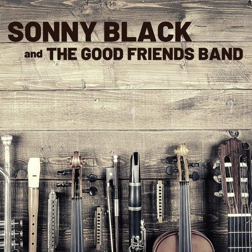 Sonny Black and the Good Friends Band von Sonny Black