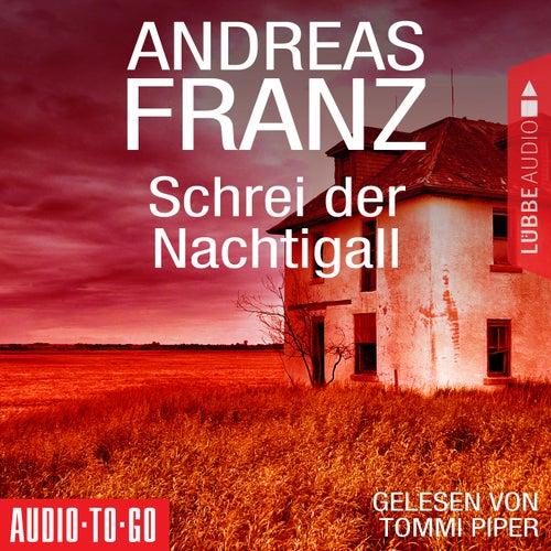 Schrei der Nachtigall (Gekürzt) von Andreas Franz