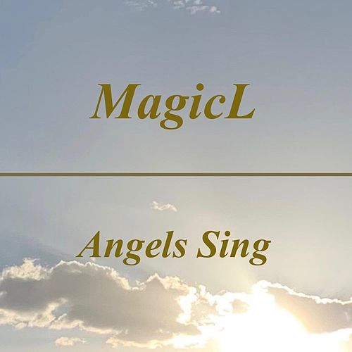 Angels Sing by Magicl