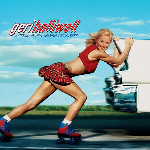 Scream If You Wanna Go Faster van Geri Halliwell