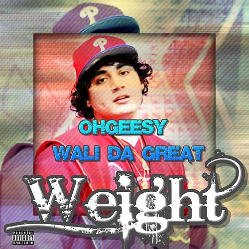 Weight by Ohgeesy