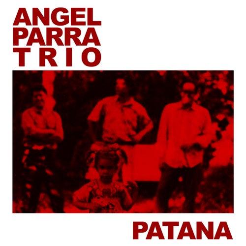 Patana de Angel Parra Trio