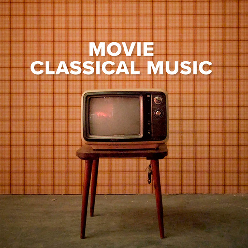 Movie Classical Music by Various Artists