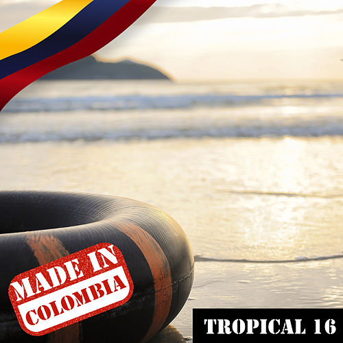 Made In Colombia: Tropical, Vol. 16 by German Garcia