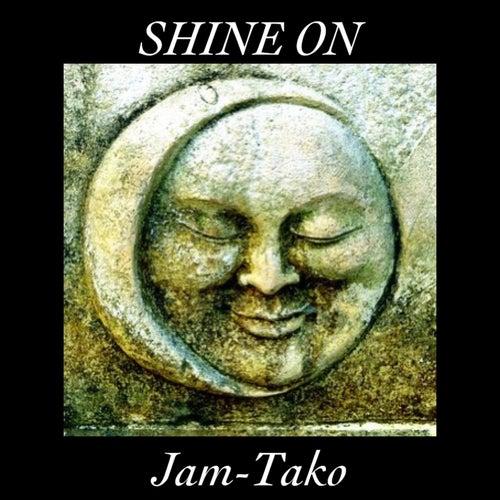 Shine On by Jam-Tako