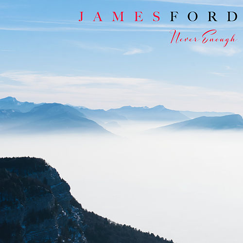 Never Enough by James Ford