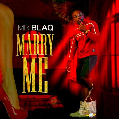 Marry Me von Mr BlaQ