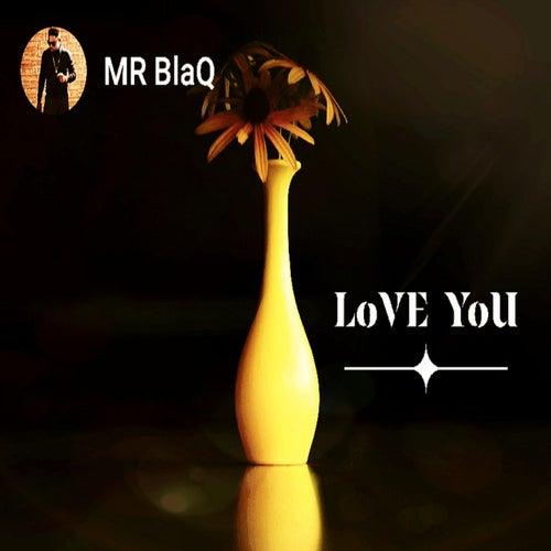 LOVE YOU von Mr BlaQ