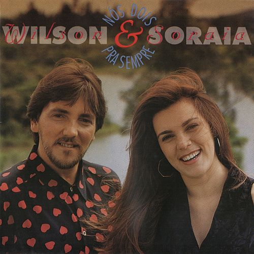 Nós Dois pra Sempre de Wilson e Soraia