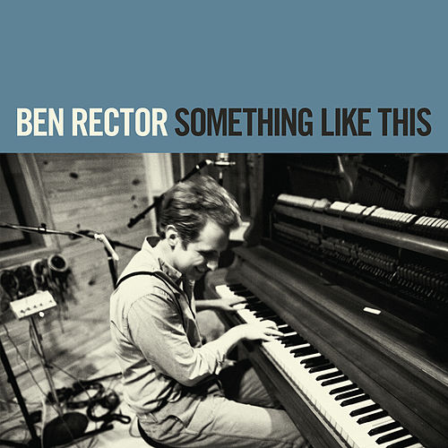 Something Like This by Ben Rector