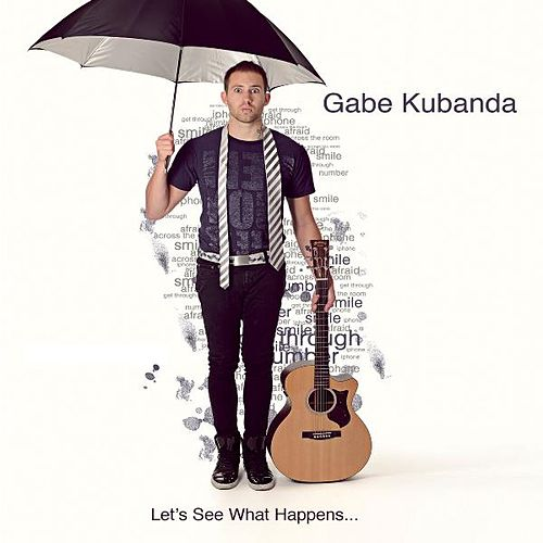 Let's See What Happens... by Gabe Kubanda