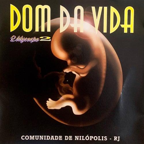 Dom Da Vida (Ao Vivo) by Comunidade de Nilópolis