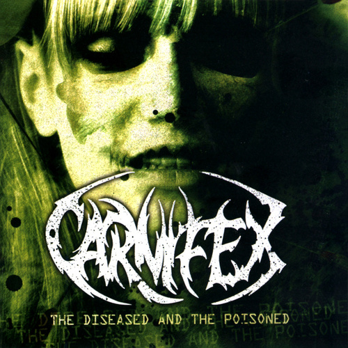The Diseased And The Poisoned by Carnifex