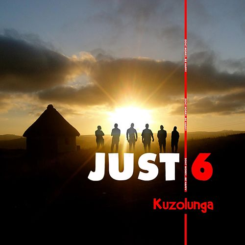 Kuzolunga by Just 6