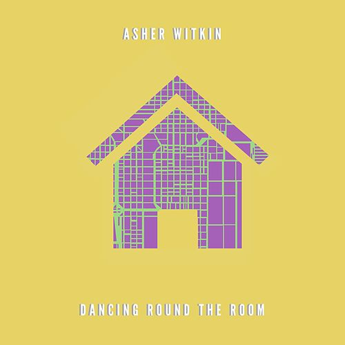 Dancing Round the Room by Asher Witkin