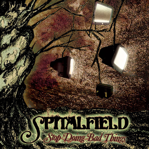Stop Doing Bad Things de Spitalfield