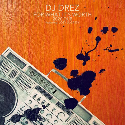 For What It's Worth (feat. Joey Lugassy) [20s Dub] (Dub) by DJ Drez