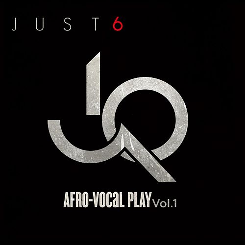 Afro-Vocal Play, Vol. 1 by Just 6