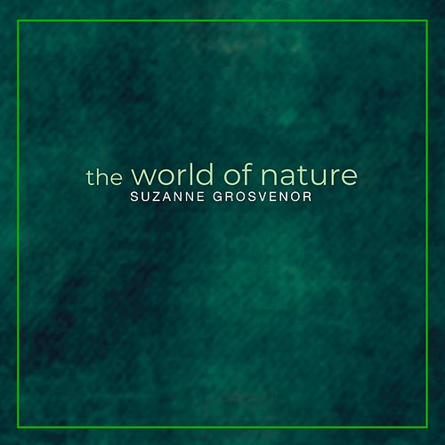 The World of Nature by Suzanne Grosvenor