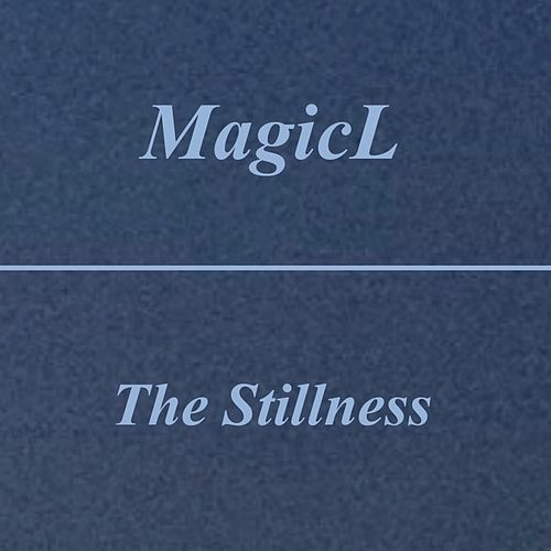 The Stillness by Magicl