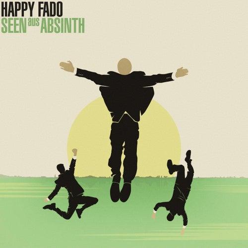 SEEN aus ABSINTH by Happy Fado
