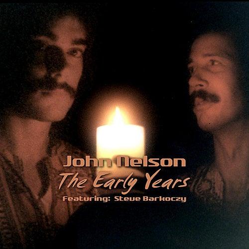 The Early Years (feat. Steve Barkoczy) von John Nelson