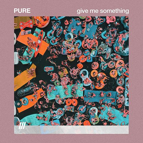 Give Me Something von Pure