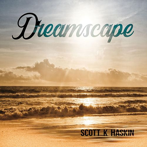 Dreamscape by Scott K Haskin