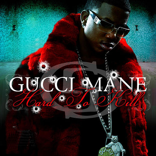 Hard to Kill de Gucci Mane