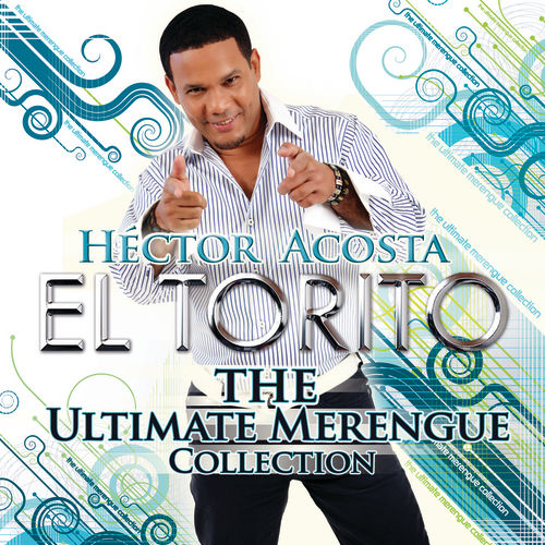 The Ultimate Merengue Collection by Hector Acosta