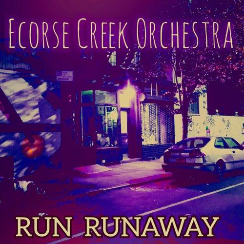 Run Runaway by Ecorse Creek Orchestra