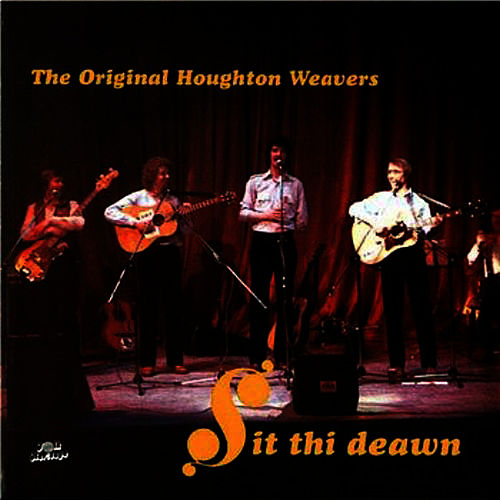 Sit Thi Deawn by The Houghton Weavers