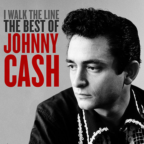 I Walk the Line: The Best of Johnny Cash by Johnny Cash