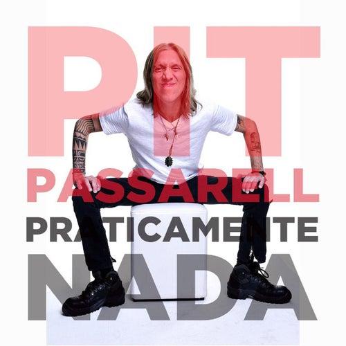 Praticamente Nada by Pit Passarell