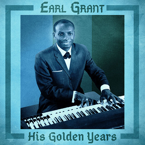 His Golden Years (Remastered) van Earl Grant