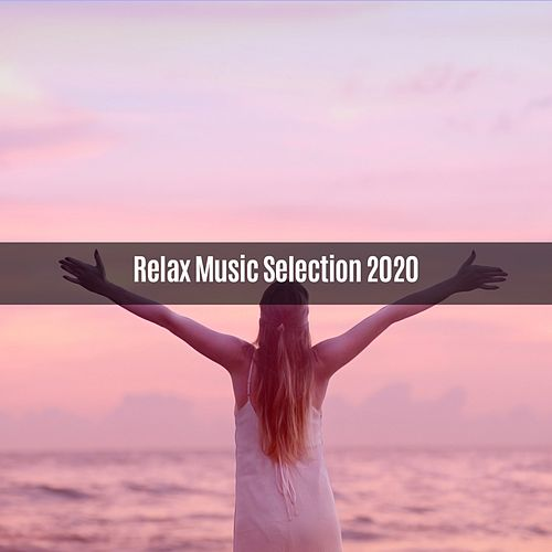 Relax Music Selection 2020 von Parente