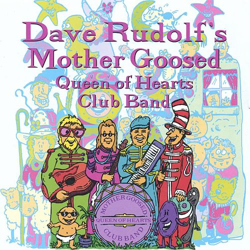 Mother Goosed Queen of Hearts Club Band von Dave Rudolf