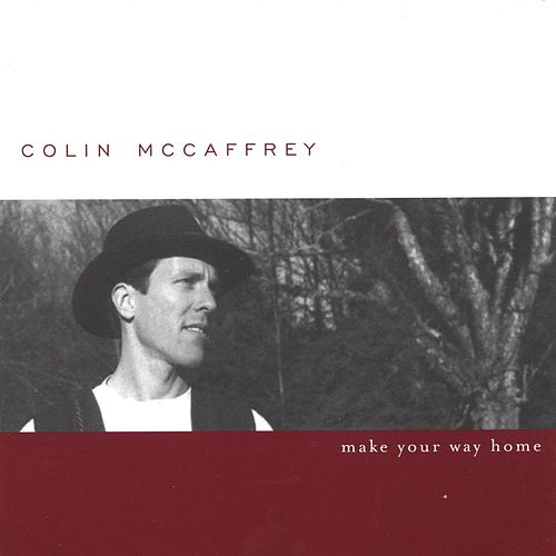Make Your Way Home by Colin McCaffrey