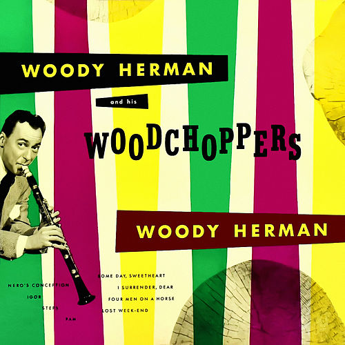 Woody Herman and His Woodchoppers by Woody Herman