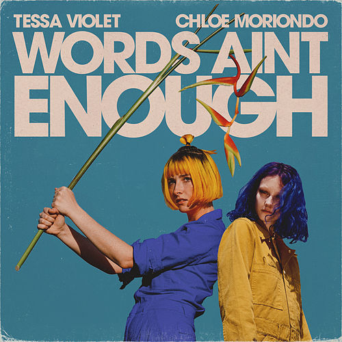 Words Ain't Enough by Tessa Violet