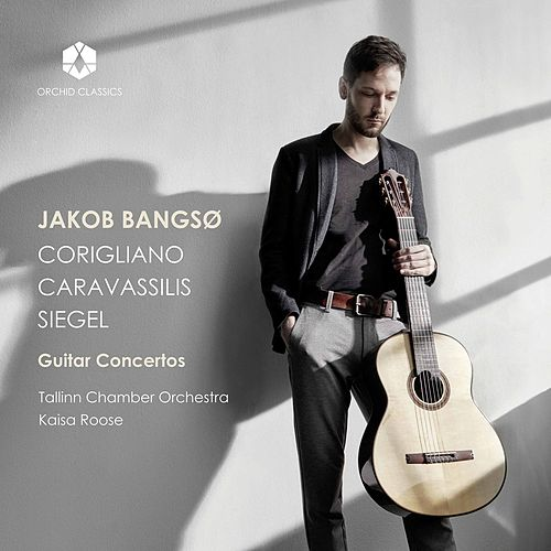 Corigliano, Caravassilis & Siegel: Guitar Concertos by Jakob Bangsø
