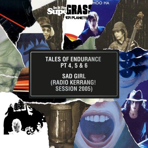 Tales of Endurance Pt. 4, 5 & 6 / Sad Girl (Radio Kerrang! Session 2005) by Supergrass