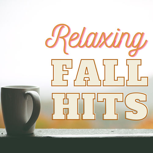 Relaxing Fall Hits by Various Artists