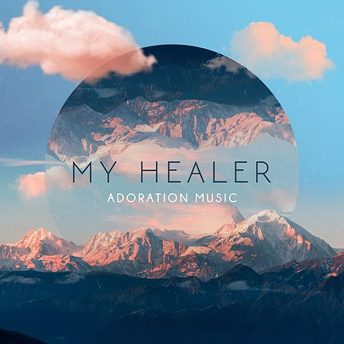 My Healer (feat. Brielle Rathbun) by Adoration Music