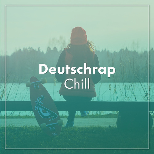 Deutschrap Chill de Various Artists