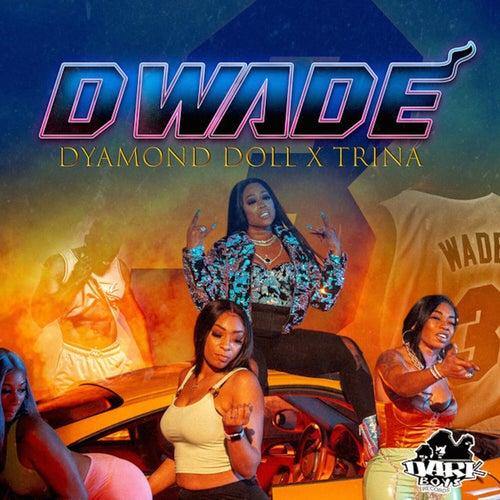 Dwade by Dyamond Doll