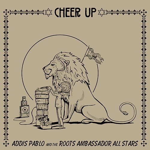 Cheer Up by Addis Pablo