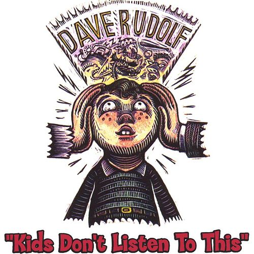 Kids Dont Listen To This von Dave Rudolf