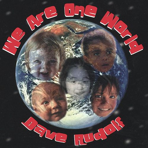 We Are One World von Dave Rudolf